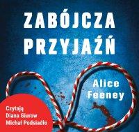 Zabójcza przyjaźń - Alice Feeney - audiobook