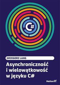 Asynchroniczność i wielowątkowość w języku C# - Grzegorz Lang - ebook