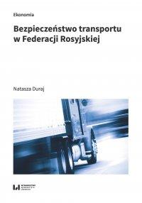 Bezpieczeństwo transportu w Federacji Rosyjskiej - Natasza Duraj - ebook