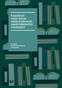 W poszukiwaniu wzorów i wzorców osobowych wykonawców zawodów bibliotekarskich i informacyjnych - Stanisława Kurek-Kokocińska - ebook