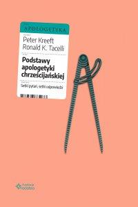 Podstawy apologetyki chrześcijańskiej. Setki pytań, setki odpowiedzi - Peter Kreeft - ebook