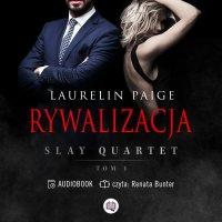 Rywalizacja. Slay Quartet. Tom 1 - Laurelin Paige - audiobook