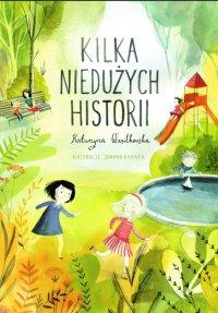 Kilka niedużych historii - Katarzyna Wasilkowska - ebook