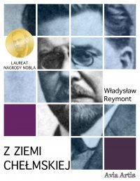 Z ziemi chełmskiej - Władysław Reymont - ebook