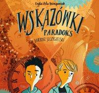 Wskazówki. Tom 2. Paradoks - Bartosz Szczygielski - audiobook