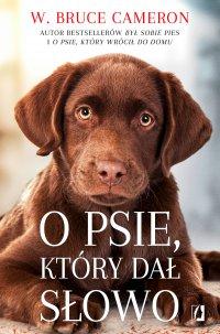 O psie, który dał słowo - W. Bruce Cameron - ebook