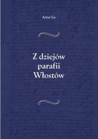 Z dziejów parafii Włostów - Artur Lis - ebook