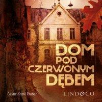 Dom pod Czerwonym Dębem. Prokurator Adam Karski. Tom 3 - Grzegorz Skorupski - audiobook