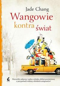 Wangowie kontra świat - Jade Chang - ebook