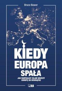 Kiedy Europa spała. Jak radykalny islam niszczy Europę od wewnątrz - Bruce Bawer - ebook