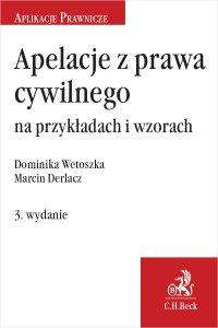 Apelacje z prawa cywilnego na przykładach i wzorach. Wydanie 3 - Marcin Derlacz - ebook