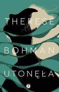 Utonęła - Therese Bohman - ebook