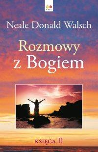 Rozmowy z Bogiem. Księga 2 - Neale Donald Walsch - ebook
