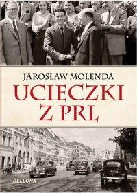 Ucieczki z PRL - Jarosław Molenda - ebook