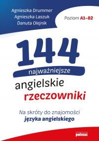 144 najważniejsze angielskie rzeczowniki - Agnieszka Drummer - ebook