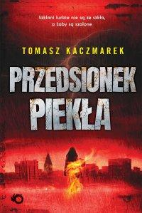 Przedsionek piekła - Tomasz Kaczmarek - ebook