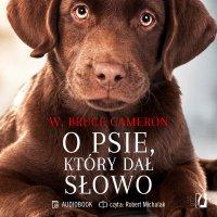 O psie, który dał słowo - W. Bruce Cameron - audiobook