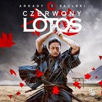 Czerwony lotos - Arkady Saulski - audiobook