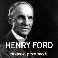 Henry Ford. Prorok Przemysłu - Piotr Napierała - audiobook