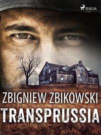 Transprussia - Zbigniew Zbikowski - ebook