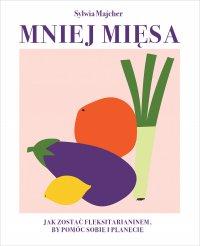 Mniej mięsa - Sylwia Majcher - ebook