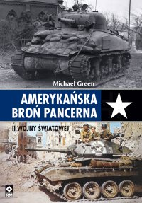 Amerykańska broń pancerna II wojny światowej - Michael Green - ebook