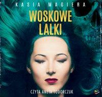 Woskowe lalki - Kasia Magiera - audiobook