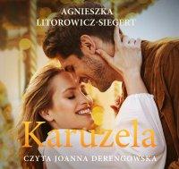 Karuzela - Agnieszka Litorowicz-Siegert - audiobook