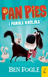 Pan Pies i panika królika - Ben Fogle - ebook