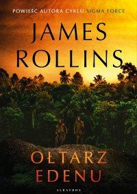 Ołtarz Edenu - James Rollins - ebook