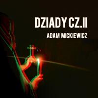 Dziady, Część 2 - Adam Mickiewicz - audiobook