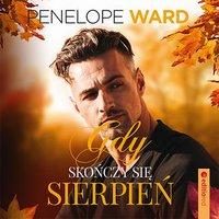 Gdy skończy się sierpień - Penelope Ward - audiobook
