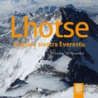 Lhotse. Lodowa siostra Everestu - Monika Witkowska - audiobook