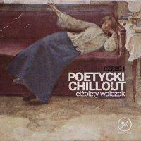 Poetycki chillout Elżbiety Walczak - Elżbieta Walczak - audiobook