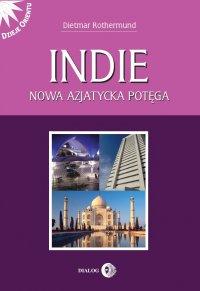 Indie. Nowa azjatycka potęga - Rothermund Dietmar - ebook