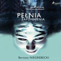 Pełnia zapomnienia - Bartosz Niegrebecki - audiobook