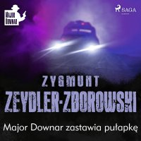 Major Downar zastawia pułapkę - Zygmunt Zeydler-Zborowski - audiobook