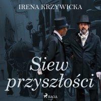 Siew przyszłości - Irena Krzywicka - audiobook