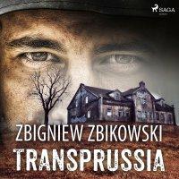 Transprussia - Zbigniew Zbikowski - audiobook