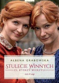 Stulecie Winnych. Ci, którzy wierzyli. Tom 3 - Ałbena Grabowska - ebook