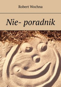 Nie— poradnik - Robert Wochna - ebook