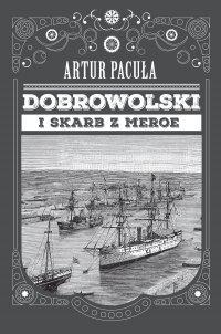 Dobrowolski i skarb z Meroe - Artur Pacuła - ebook