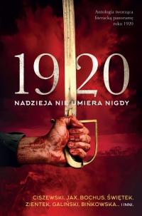 1920. Nadzieja nie umiera nigdy - Edyta Świętek - ebook