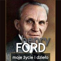 Henry Ford. Moje życie i dzieło - Henry Ford - audiobook