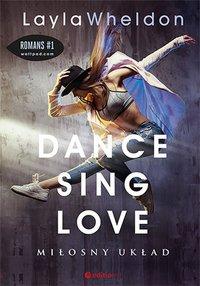 Dance, sing, love. Miłosny układ - Layla Wheldon - audiobook