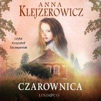 Czarownica. Tom 1 - Anna Klejzerowicz - audiobook