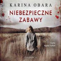 Niebezpieczne zabawy - Karina Obara - audiobook