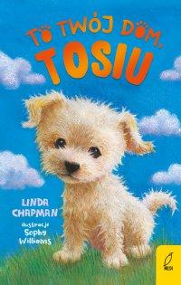 To twój dom, Tosiu. Tom 1 - Linda Chapman - ebook