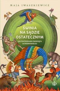 Świnia na sądzie ostatecznym - Maja Iwaszkiewicz - ebook