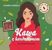 Kawa z kardamonem - Joanna Jagiełło - audiobook